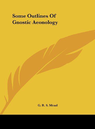 9781161547245: Some Outlines Of Gnostic Aeonology