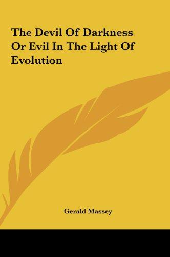 9781161547566: The Devil Of Darkness Or Evil In The Light Of Evolution