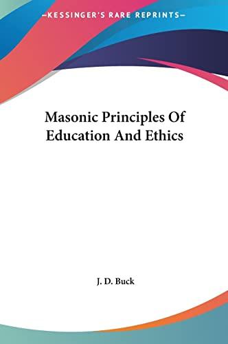 9781161547771: Masonic Principles Of Education And Ethics