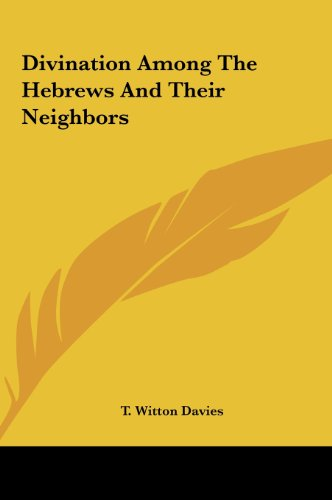 9781161547962: Divination Among The Hebrews And Their Neighbors