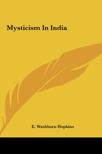 Mysticism In India: Hopkins, E. Washburn