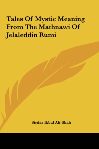 9781161556742: Tales of Mystic Meaning from the Mathnawi of Jelaleddin Rumitales of Mystic Meaning from the Mathnawi of Jelaleddin Rumi