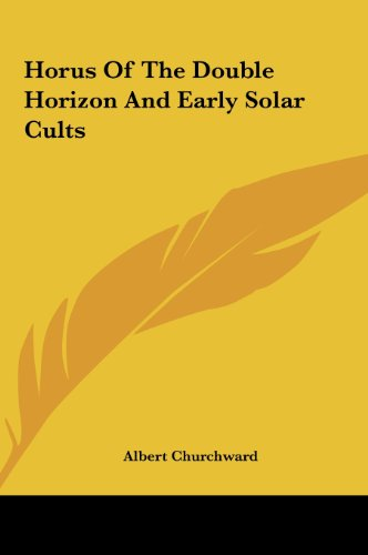 9781161557534: Horus Of The Double Horizon And Early Solar Cults