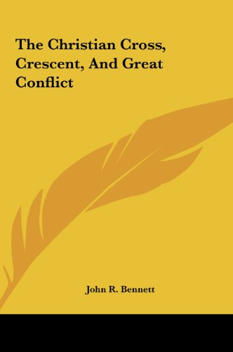 9781161558081: The Christian Cross, Crescent, And Great Conflict
