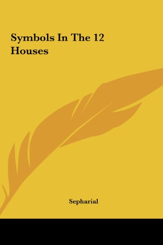 9781161558470: Symbols In The 12 Houses