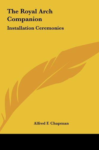 9781161558814: The Royal Arch Companion: Installation Ceremonies