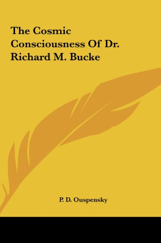9781161559385: The Cosmic Consciousness of Dr. Richard M. Bucke