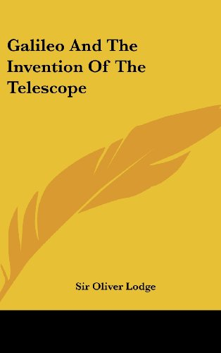 9781161560022: Galileo and the Invention of the Telescope