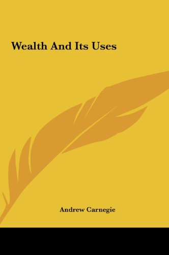 9781161560893: Wealth And Its Uses