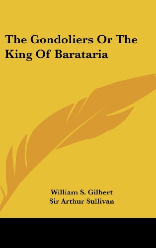 9781161561371: The Gondoliers or the King of Barataria