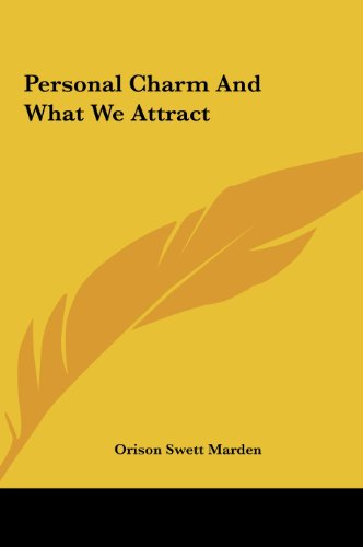 Personal Charm And What We Attract (1161564667) by Marden, Orison Swett