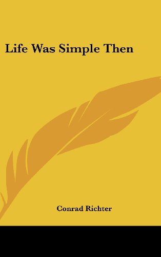 9781161565096: Life Was Simple Then