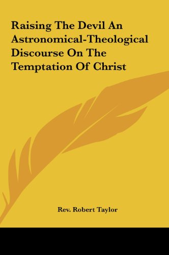 9781161565355: Raising The Devil An Astronomical-Theological Discourse On The Temptation Of Christ