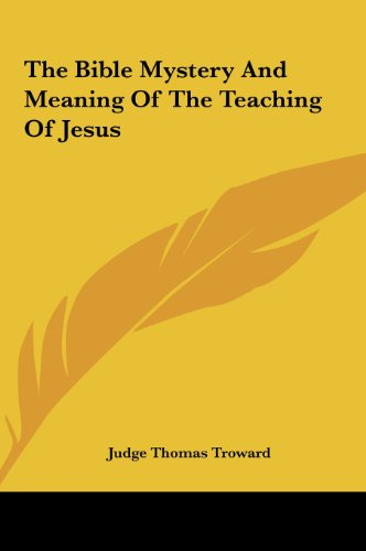 9781161566178: The Bible Mystery And Meaning Of The Teaching Of Jesus