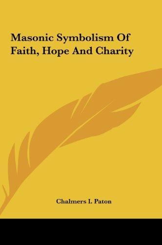9781161567502: Masonic Symbolism Of Faith, Hope And Charity