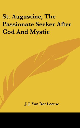 9781161568059: St. Augustine, The Passionate Seeker After God And Mystic