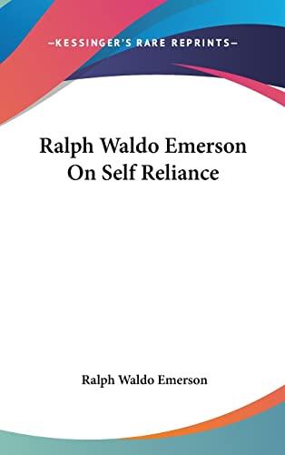 Self Reliance: Emerson, Ralph Waldo