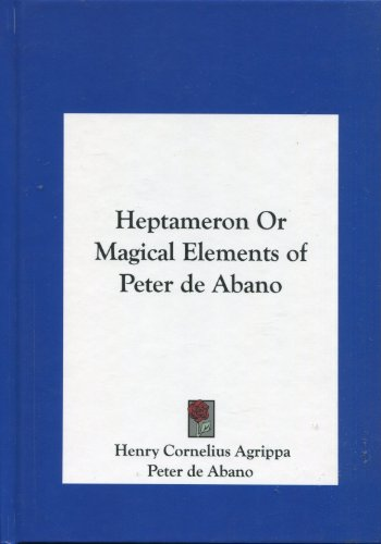 9781161568677: Heptameron Or Magical Elements of Peter de Abano