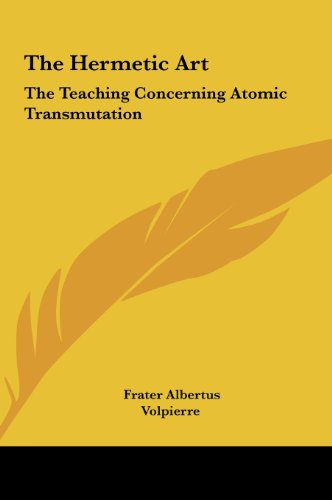 9781161568752: The Hermetic Art: The Teaching Concerning Atomic Transmutation