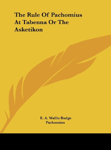 9781161570274: The Rule Of Pachomius At Tabenna Or The Asketikon