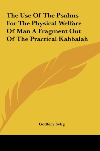 9781161571929: The Use Of The Psalms For The Physical Welfare Of Man A Fragment Out Of The Practical Kabbalah