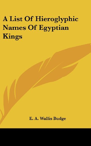 9781161572339: A List Of Hieroglyphic Names Of Egyptian Kings