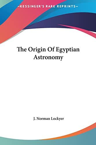 9781161574005: The Origin Of Egyptian Astronomy