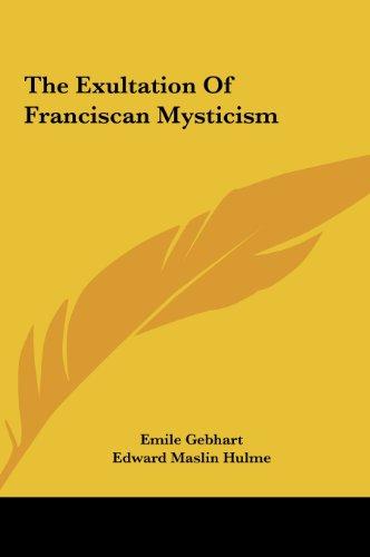 The Exultation Of Franciscan Mysticism