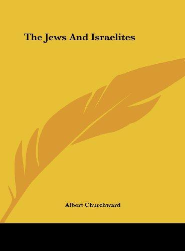 9781161578171: The Jews And Israelites