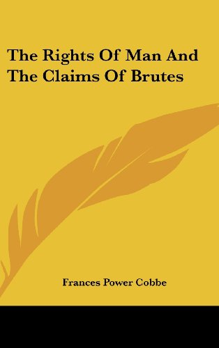 9781161584080: The Rights Of Man And The Claims Of Brutes