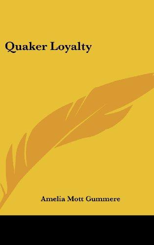 9781161584134: Quaker Loyalty