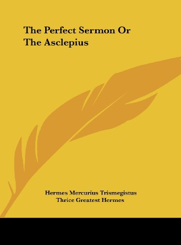 9781161587821: The Perfect Sermon Or The Asclepius