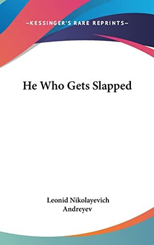 9781161588996: He Who Gets Slapped