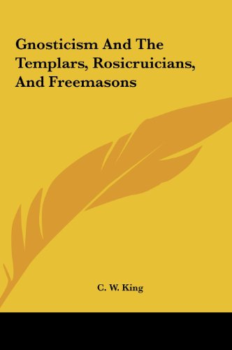 9781161589405: Gnosticism And The Templars, Rosicruicians, And Freemasons