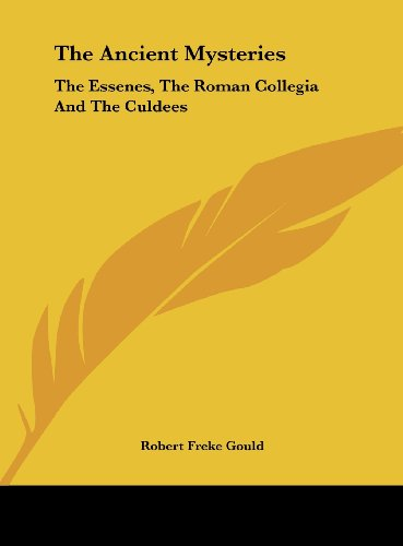 9781161590692: The Ancient Mysteries: The Essenes, the Roman Collegia and the Culdees