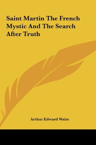 9781161592245: Saint Martin the French Mystic and the Search After Truth