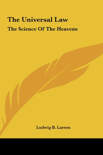 9781161592917: The Universal Law: The Science Of The Heavens