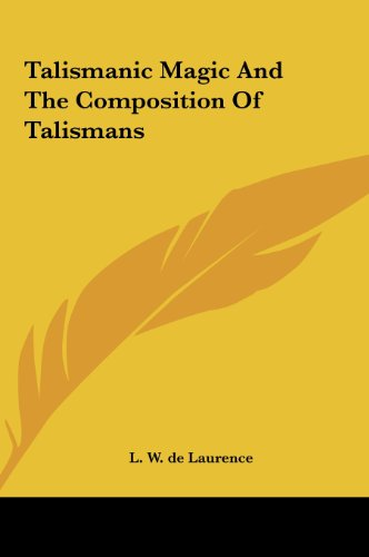 9781161594348: Talismanic Magic And The Composition Of Talismans