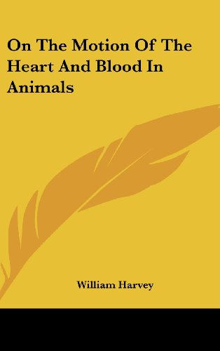 9781161596205: On The Motion Of The Heart And Blood In Animals