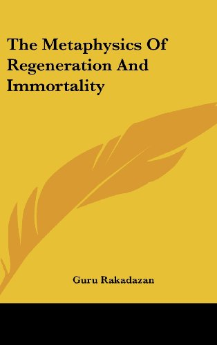 9781161596397: The Metaphysics Of Regeneration And Immortality