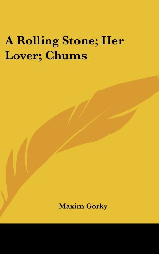 9781161597271: A Rolling Stone; Her Lover; Chums