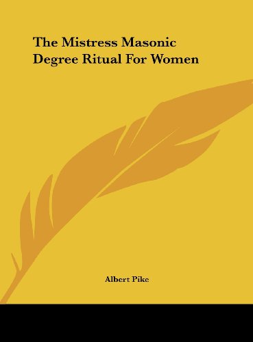9781161597318: The Mistress Masonic Degree Ritual For Women