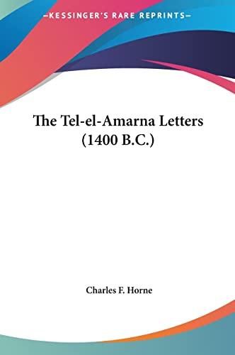9781161597660: The Tel-el-Amarna Letters (1400 B.C.)