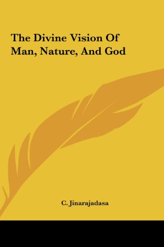 9781161598315: The Divine Vision Of Man, Nature, And God