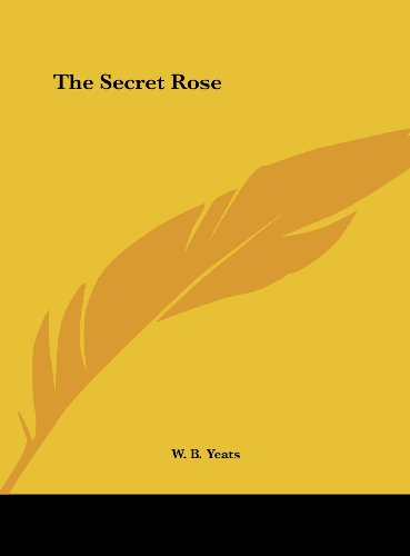 The Secret Rose (1161598715) by Yeats, W. B.