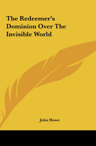 The Redeemer's Dominion Over the Invisible World.
