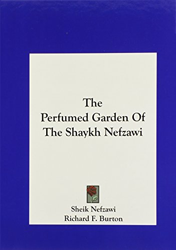 9781161599077: The Perfumed Garden Of The Shaykh Nefzawi