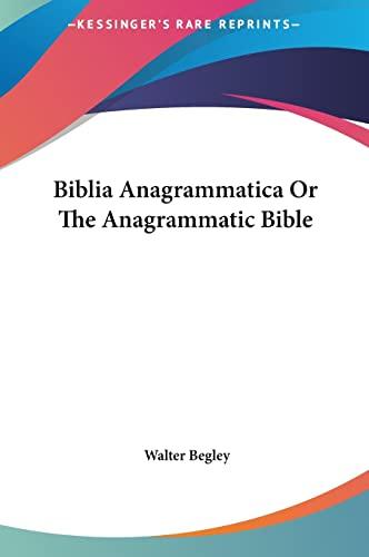 9781161600797: Biblia Anagrammatica Or The Anagrammatic Bible