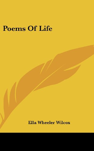 Poems Of Life (9781161602548) by Ella Wheeler Wilcox