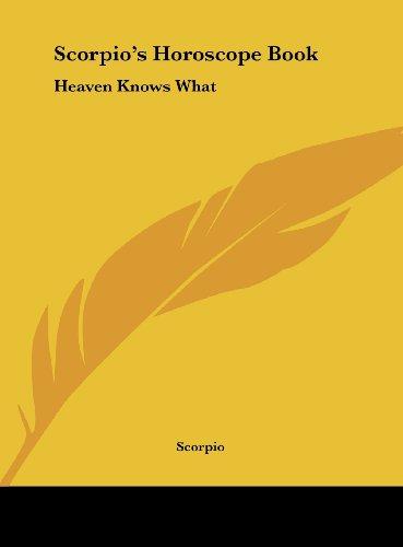 9781161602708: Scorpio's Horoscope Book: Heaven Knows What